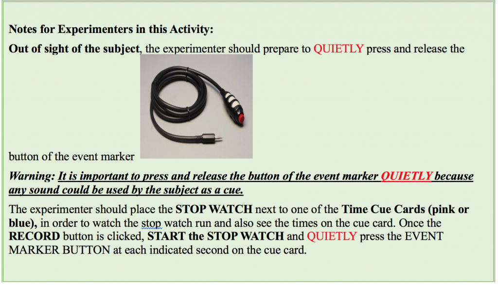 Notes for experimenters in this activity: out of sight of the subject, quietly press and release the button of the event marker.